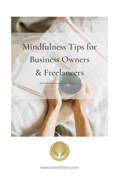 Mindful Habits for Business Owners and Freelancers - State of Liberty Liberty Online, Self Employment, Womens Wellness, Mindfulness Practice, Self Compassion, Holistic Wellness, Live Happy, Mindful Living, Healthy Habits