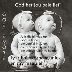 Afrikaans Language, Baby Messages, Afrikaanse Quotes, Goeie More, Good Morning, God, Children, Ideas, Projects