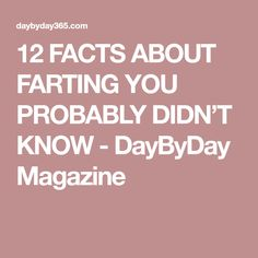 12 FACTS ABOUT FARTING YOU PROBABLY DIDN'T KNOW - DayByDay Magazine