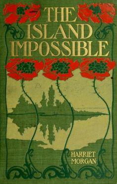 geisterseher:  Harriet Morgan. The Island Impossible. Boston, 1899.