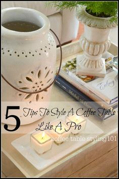 5 TIPS TO STYLE A COFFEE TABLE LIKE A PRO!!! EVERY TIME!!! stonegableblog.com