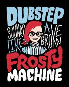 I'll Have to Assume That I Now Know What a Broken Frosty Machine Sounds Like!