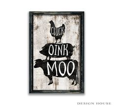Cluck Oink Moo sign cow sign chicken signs pig by DesignHouseDecor