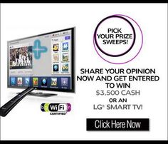 Freebies / Win $3500 cash or an LG Smart TV!  Share your opinion now and get entered to win $3,500 Cash or an LG SMART TV