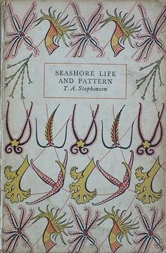 Seashore Life and Pattern by T.A. Stephenson (1944) King Penguin books are so beautiful! http://scientificillustration.tumblr.com/post/25876106680/dustjacketlust-djl-is-consumed-with-lust-for Image sources: http://themonologuist.blogspot.co.uk/2009/01/king-penguin-part-four.html http://peternencini.blogspot.co.uk/2011/01/seasons-findings.html