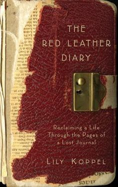 "Read ""The Red Leather Diary Reclaiming a Life Through the Pages of a Lost Journal"" by Lily Koppel available from Rakuten Kobo. Rescued from a Dumpster on the Upper West Side of Manhattan, a discarded diary brings to life the glamorous, forgotten . Books To Buy, I Love Books, Books To Read, My Books, Reading Lists, Book Lists, Reading Room, Reading Time, Books And Tea"