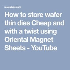 How to store wafer thin dies Cheap and with a twist using Oriental Magnet Sheets - YouTube