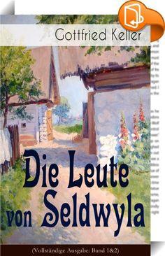 """Die Leute von Seldwyla (Vollständige Ausgabe: Band 1&2)    ::  Dieses eBook: """"Die Leute von Seldwyla (Vollständige Ausgabe: Band 1&2)"""" ist mit einem detaillierten und dynamischen Inhaltsverzeichnis versehen und wurde sorgfältig  korrekturgelesen. Die Leute von Seldwyla ist ein zweiteiliger Novellenzyklus. Es umfasst zehn """"Lebensbilder"""", die durch einen gemeinsamen Schauplatz, die fiktive Schweizerstadt Seldwyla, zusammengehalten werden. Romeo und Julia auf dem Dorfe - An einen wirklich..."""