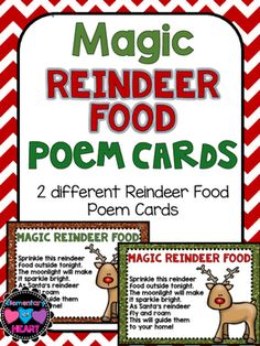 We can't forget about Rudolph and the gang!Beloved Reindeer Food!Great for gifts from class parents, teachers, and friends! Perfect for anyone who believes! Included:2 Different Versions of the Magic Reindeer Poem Cards (Green Glitter and Red Glitter)There are two per page.Just Print and Attach to Some Magic Reindeer Food!How to Make Magic Reindeer Food 1/2 cup uncooked oatmeal1/2 cup sugar1/4 cup red or green sugar (as used for cake decorating)Mix up into a zipped baggie!