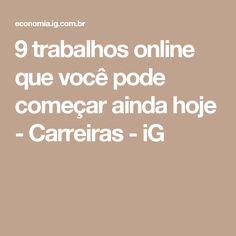 9 trabalhos online que você pode começar ainda hoje - Carreiras - iG