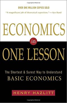 Economics in One Lesson: The Shortest and Surest Way to Understand Basic Economics by Henry Hazlitt http://www.amazon.com/dp/0517548232/ref=cm_sw_r_pi_dp_eeZXvb07CKJCQ