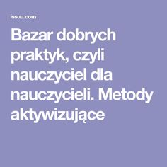 Bazar dobrych praktyk, czyli nauczyciel dla nauczycieli. Metody aktywizujące Escape Room, Make It Simple, Art For Kids, Education, School, Blog, Geography, Therapy, Literature
