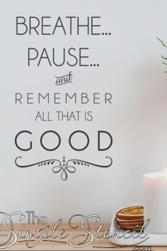 Breathe, pause and remember that all is good. A beautifully designed vinyl wall phrase to remind you to stop and smell the roses every chance you get! Spa Quotes, Relax Quotes, Vinyl Quotes, Home Quotes And Sayings, Inspirational Wall Quotes, Relaxing Bathroom, Inspiration Wall, Bathroom Inspiration, Wall Decor Quotes