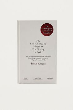 The Life-Changing Magic Book par Sarah Knight Good Books, Books To Read, My Books, Book Of Life, The Life, Must Read Classics, Sarah Knight, Philosophy Books, Urban Outfitters