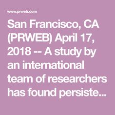 San Francisco, CA (PRWEB) April 17, 2018 -- A study by an international team of researchers has found persistent infection despite antibiotic therapy in