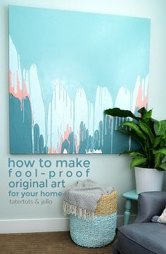 How to create fool-proof original art for your home. Make beautiful original art for your home easily and without special supplies.