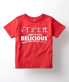9c018018 Another great find on #zulily! Heather Red 'Pi & It Was Delicious