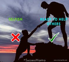 Always help others, don't be selfish
