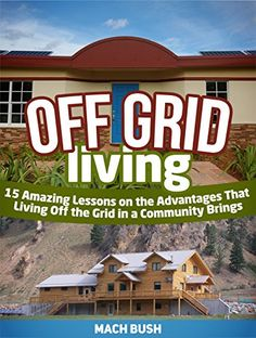 #FREE #EBOOKS #TODAY — http://prepforshtf.com/free-kindle-books-limited-time-offers/#.VVuv2PmnCsm  —Off Grid Living: 15 Amazing Lessons on the Advantages That Living Off the Grid in a Community Brings (living off grid, off grid living, off the grid living) by Mach Bush http://www.amazon.com/dp/B00XUBVUYQ/ref=cm_sw_r_pi_dp_Ga7wvb08WG74M