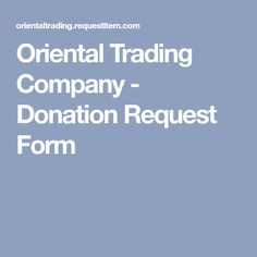Oriental Trading Company - Donation Request Form