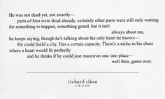 richard siken poems would make such great short films Dark Quotes, Love Quotes, Richard Siken, Writers Write, Words To Describe, Breakup, Sentences, The Dreamers, Poems