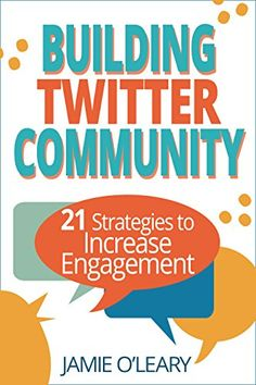Building Twitter Community, 21 Strategies to Increase Engagement - http://www.justkindlebooks.com/building-twitter-community-21-strategies-increase-engagement/