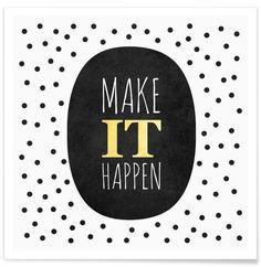 Make it happen als Premium Poster