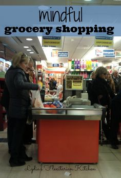 Grocery shopping with a plan of action will help you save money and reduce the amount of food waste coming from your kitchen. Mindful Grocery Shopping ~ Carbon Fast 2015 ~ Lydia's Flexitarian Kitchen