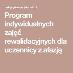 Program indywidualnych zajęć rewalidacyjnych dla uczennicy z afazją Program, Diy, Speech Language Therapy, Therapy, Bricolage, Do It Yourself, Homemade, Diys, Crafting
