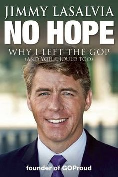 No Hope: Why I Left the GOP (and You Should Too) by Jimmy LaSalvia http://www.amazon.com/dp/1510702385/ref=cm_sw_r_pi_dp_FRHHvb0XSEM21