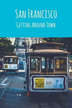 Beat the traffic (and the hills) with this quick and easy guide for getting around San Francisco.