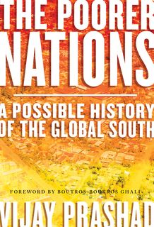 The Poorer Nations: A Possible History of the Global South - http://fcaw.library.umass.edu/F/?func=direct&doc_number=013616733&doc_library=FCL01