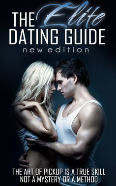 The Elite Dating Guide: The Art of Pick Up Is A True Skill, Not a Mystery or a Method (The Elite Dating Series Book New Edition, Loose Weight, Best Diets, Pick Up, Diet Tips, Book 1, Weight Loss Tips, Mystery, Dating
