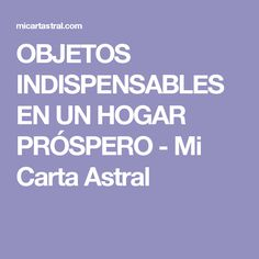 OBJETOS INDISPENSABLES EN UN HOGAR PRÓSPERO - Mi Carta Astral
