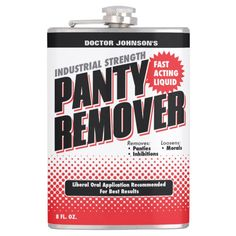 Shop Customized Funny Panty Remover Flask created by BastardCard. The Good Dr, Funny Gags, Varnish Remover, Oldest Whiskey, Unique Gifts, Great Gifts, Pinstriping, Top Gifts