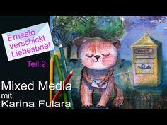 Mixed Media mit Karina Fulara / Ernesto verschickt Liebesbrief - Teil2. - YouTube