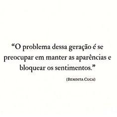 #regram @benditacuca #frases #comportamento #pessoas #sentimentos