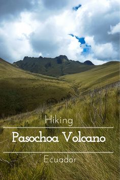 The Day I Climbed a 14,000 foot Volcano in Ecuador and Didn't…