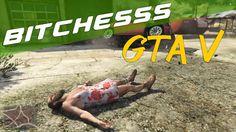 Grand Theft Auto V | Bitchessss