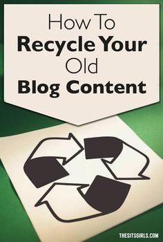 How To Recycle Your Old Blog Content by Laura Gelnett for SITS Girls | Blog Tips | You have a ton of great content sitting on your blog. Don't let it go to waste - recycle it today and get new traffic (or new use) from old blog posts.