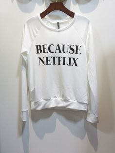 NEW Because Netflix Graphic Scoop Neck Long Sleeve by SavChicBoutique. $24.99