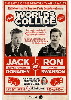 That's hilarious! There is a lot of Lemon-Donaghy and Knope-Swanson comparison. Jack, Ron will win. Tina Fey's show vs Amy Poehler's :)