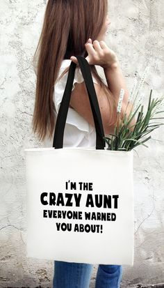 I'm The Crazy Aunt Everyone Warned You About Tote Bag