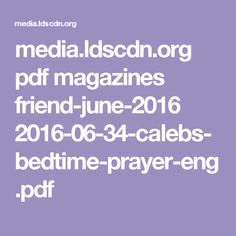 media.ldscdn.org pdf magazines friend-june-2016 2016-06-34-calebs-bedtime-prayer-eng.pdf