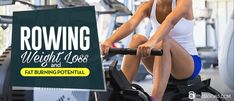 Rowing Weight Loss and Fat Burning Potential