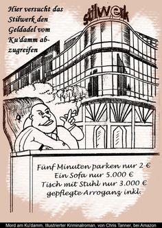 "Stilwerk Kantstraße. ""Mord am Ku'damm"". Illustrierter Kriminalroman. / Style factory in the Kant road. ""Murder on the Kurfürstendamm"". Illustrated detective novel. www.gutenachtgeschichten24.com"