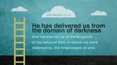 Daily Bible Verse  Colossians 1:13-14 www.SearchTheBible.com