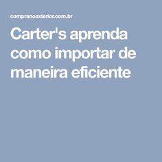 Carter's aprenda como importar de maneira eficiente