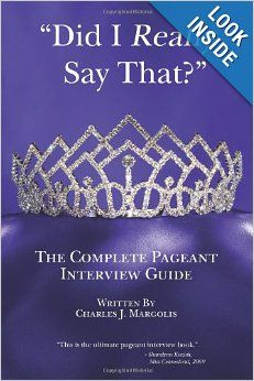 Did I Really Say That?: The Complete Pageant Interview Guide book