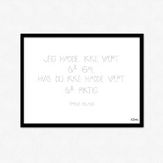 Trygve Skaug postere Wise Words, Quotes, Art, Quotations, Art Background, Qoutes, Wisdom Sayings, Kunst, Gcse Art